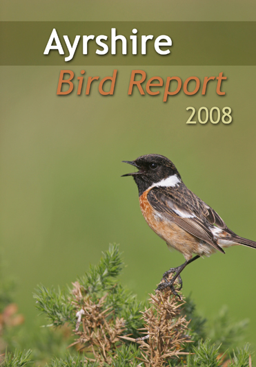 Ayrshire Bird Report 2008 (Stonechat, Ayrshire's county bird, on the front cover)